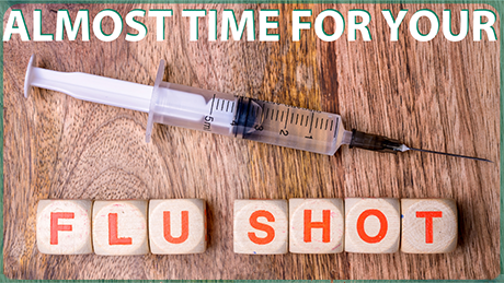 Almost time for your flu shot